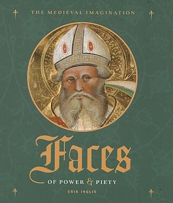 Faces of Power & Piety - Inglis, Erik, Mr.