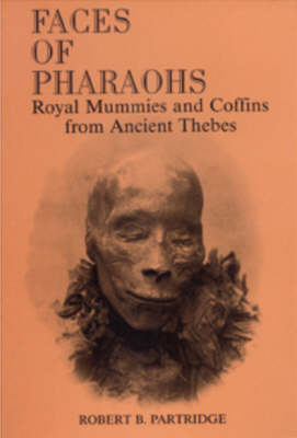 Faces of the Pharaohs - Partridge, Robert B, and David, A R