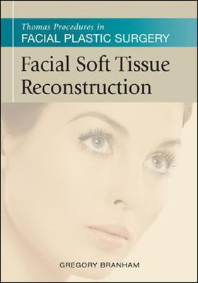 Facial Soft Tissue Reconstruction - Branham, Gregory H. (Editor), and Thomas, J. Regan (Editor)