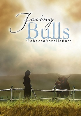 Facing Bulls - Burt, Rebecca Rozelle