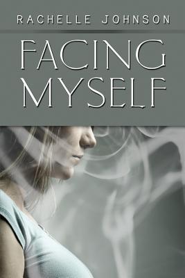 Facing Myself - Johnson, Rachelle