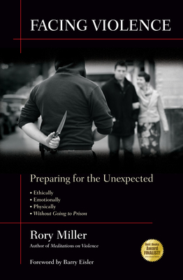 Facing Violence: Preparing for the Unexpected - Miller, Rory, Prof., and Eisler, Barry (Foreword by)