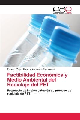 Factibilidad Economica y Medio Ambiental del Reciclaje del Pet - Terc Reneyro, and Almonte Ricardo, and Alexa Chery