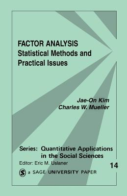 Factor Analysis: Statistical Methods and Practical Issues - Kim, Jae-On, and Mueller, Charles W