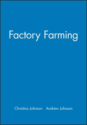 Factory Farming - Johnson, Andrew