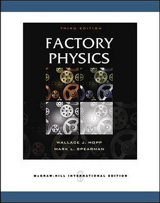 Factory Physics - Hopp, W., and Spearman, Mark L.