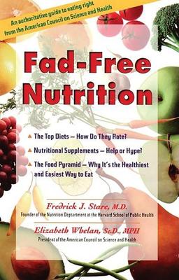 Fad-Free Nutrition - Whelan, Elizabeth, SC.D., M.P.H., SC D, and Stare, Frederick, M D