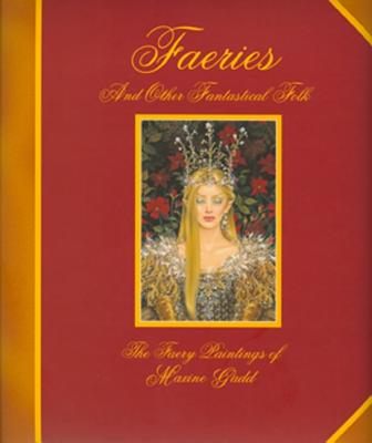 Faeries and Other Fantastical Folk: The Faery Paintings of Maxine Gadd - Gadd, Maxine