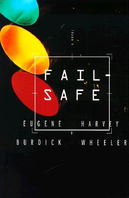 Fail-Safe - Burdick, Eugene, and Wheeler, Harvey