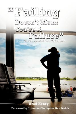Failing Doesn't Mean You're a Failure - Henry, Brad