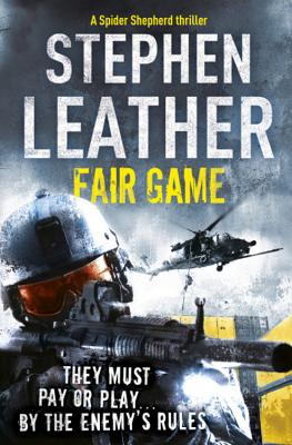 Fair Game: The 8th Spider Shepherd Thriller - Leather, Stephen