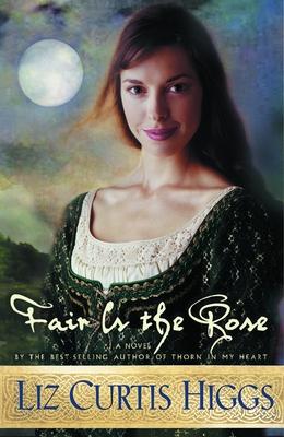 Fair Is the Rose - Higgs, Liz Curtis