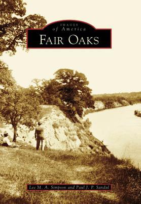 Fair Oaks - Simpson, Lee M A, and Sandul, Paul J P