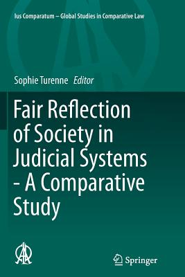 Fair Reflection of Society in Judicial Systems - A Comparative Study - Turenne, Sophie (Editor)