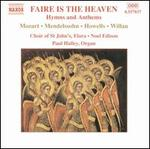 Faire is the Heaven: Hymns and Anthems