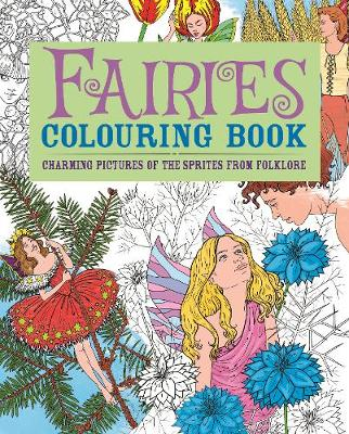 Fairies Coloring Book: Charming Pictures of the Sprites from Folklore - Arcturus Publishing
