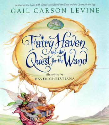 Fairy Haven and the Quest for the Wand - Disney Book Group, and Levine, Gail Carson