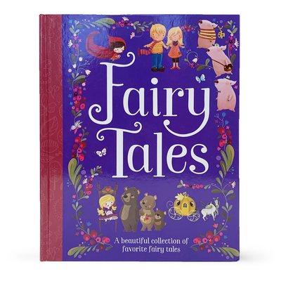 Fairy Tales: A Beautiful Collection of Favorite Fairy Tales - Parragon Books (Editor), and Cottage Door Press (Editor)