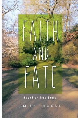 Faith and Fate - Thorne, Emily