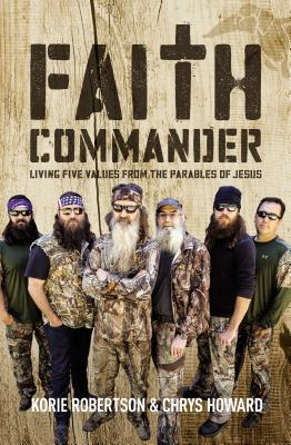 Faith Commander: Living Five Values from the Parables of Jesus - Robertson, Korie, and Howard, Chrys