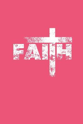 Faith: Dot Grid Journal - Faith Cross Religious Religion God Christian Gift - Red Dotted Diary, Planner, Gratitude, Writing, Travel, Goal, Bullet Notebook - Christian Journals, Gcjournals