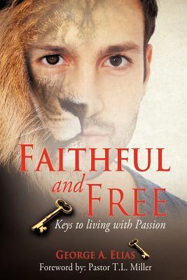 Faithful and Free - Elias, George A