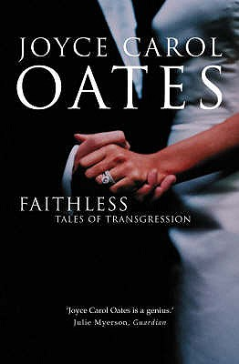 Faithless: Tales of Transgression - Oates, Joyce Carol