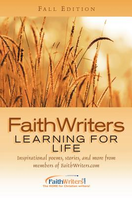 FaithWriters: Learning for Life - Faithwriters Com