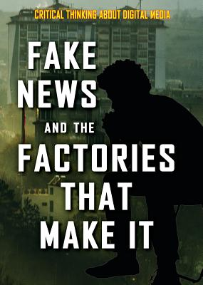 Fake News and the Factories That Make It - Heitkamp, Kristina Lyn