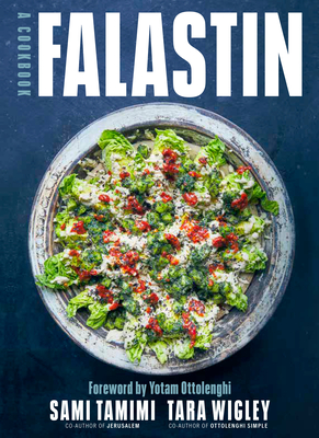Falastin: A Cookbook - Tamimi, Sami, and Wigley, Tara, and Ottolenghi, Yotam (Foreword by)