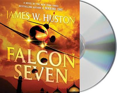 Falcon Seven: A Thriller - Huston, James, and Sowers, Scott (Read by)