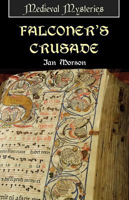 Falconer's Crusade - Morson, Ian