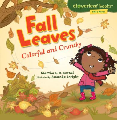 Fall Leaves: Colorful and Crunchy - Rustad, Martha E H
