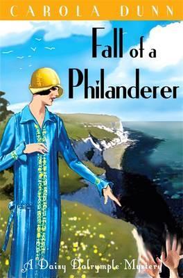 Fall of a Philanderer - Dunn, Carola