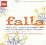 Falla: Spanish Songs; Moches en los jardines de Espa�a; Concerto for Harpsichord and Five Instruments