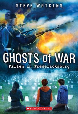 Fallen in Fredericksburg (Ghosts of War #4) - Watkins, Steve