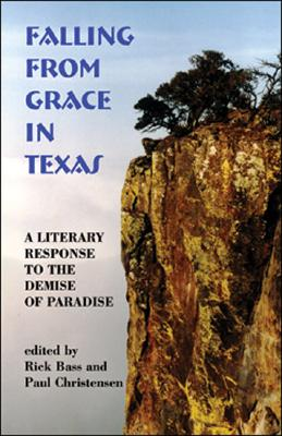 Falling from Grace in Texas: A Literary Response to the Demise of Paradise - Greene, A C