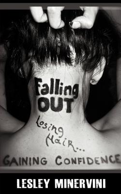 Falling Out - Losing Hair, Gaining Confidence - Minervini, Lesley