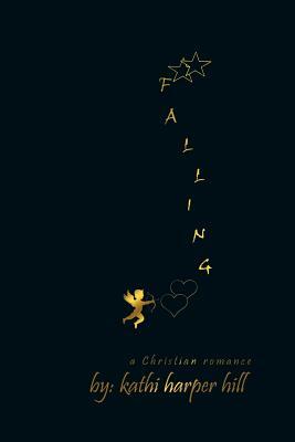 Falling - Harper Hill, Kathi