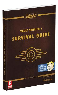 Fallout 4 Vault Dweller's Survival Guide: Prima Official Game Guide - Hodgson, David, and von Esmarch, Nick
