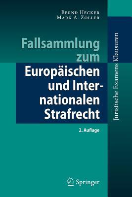 Fallsammlung Zum Europaischen Und Internationalen Strafrecht - Hecker, Bernd