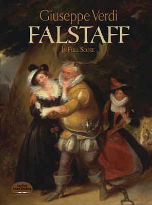 Falstaff in Full Score - Verdi, Giuseppe, and Opera and Choral Scores, and Verdi, Giuseppe (Composer)