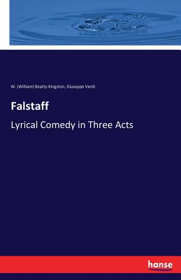 Falstaff - Verdi, Giuseppe, and Beatty-Kingston, W (William)
