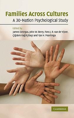 Families Across Cultures: A 30-Nation Psychological Study - Georgas, James (Editor), and Berry, John W (Editor), and Van de Vijver, Fons J R (Editor)
