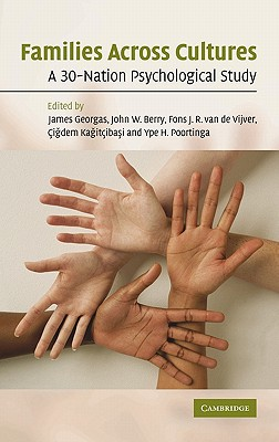 Families Across Cultures: A 30-Nation Psychological Study - Georgas, James (Editor), and Berry, John W (Editor), and Van de Vijver, Fons J R (Editor)