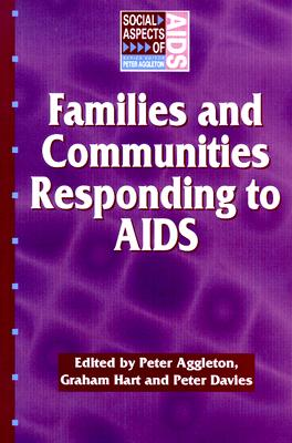Families and Communities Responding to AIDS - Aggleton, Peter
