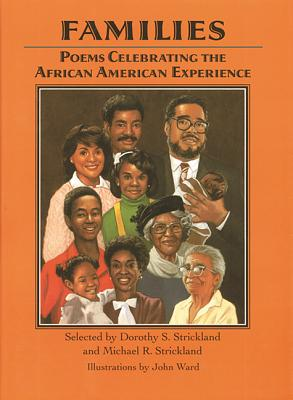 Families: Poems Celebrating the African American Experience - Strickland, Dorothy S, PhD, and Strickland, Michael R