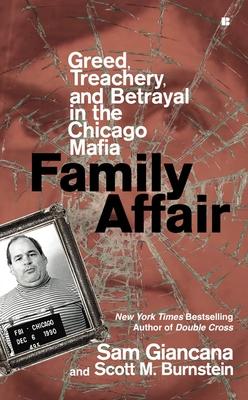 Family Affair: Treachery, Greed, and Betrayal in the Chicago Mafia - Giancana, Sam, and Burnstein, Scott M