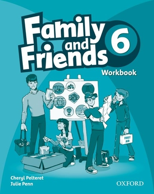 Family and Friends: 6: Workbook - Pelteret, Cheryl, and Penn, Julie
