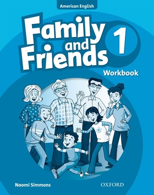 Family and Friends American Edition: 1: Workbook - Simmons, Naomi, and Thompson, Tamzin, and Driscoll, Liz